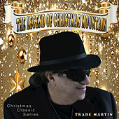 The Legend of Christmas Mountain by Trade Martin