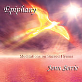 Epiphany: Meditations on Sacred Hymns by Jonn Serrie