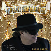 Old Glory Christmas Story by Trade Martin