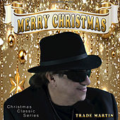Merry Christmas by Trade Martin