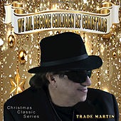 We All Become Children at Christmas by Trade Martin