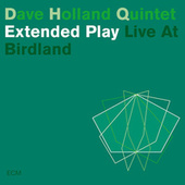 Extended Play (Live At Birdland) by Dave Holland