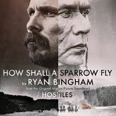How Shall A Sparrow Fly (From