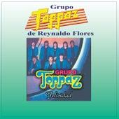 Felicidad de Grupo Toppaz de Reynaldo Flores