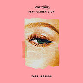 Only You by Zara Larsson
