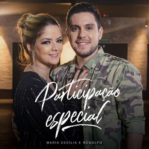 Participação Especial by Maria Cecília & Rodolfo