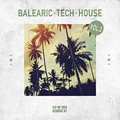 Balearic Tech House, Vol. 2 by Various Artists