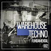 Warehouse Techno Fundamental, Vol. 02 von Various Artists