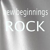 New Beginnings Rock by Various Artists