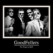 No Time to Kill by Goodfellers