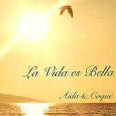 La Vida Es Bella by Aída