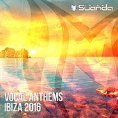 Vocal Anthems Ibiza 2016 - EP by Various Artists