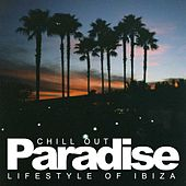 Chill Out Paradise: Lifestyle Of Ibiza - EP de Various Artists