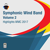 Highlights WMC 2017 - Symphonic Wind Orchestra, Vol. 2 by Various Artists