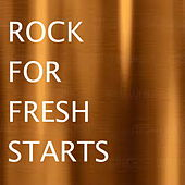 Rock For Fresh Starts by Various Artists