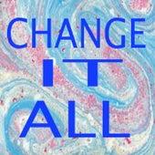 Change It All de Various Artists