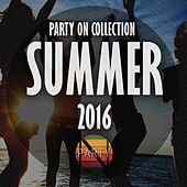 Party On Collection Summer 2016 - EP by Various Artists