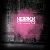 Better On Your Back by Herrick