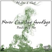Never Can Say Goodbye (feat. Tee) by DJ Cue