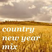 Country New Year Mix by Various Artists