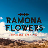 Strangers (Remixed) by The Ramona Flowers