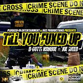 Till You Fucked Up (feat. Joe Weed) by D-Gotti Monroe