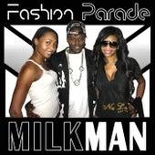 Fashion Parade by Milkman