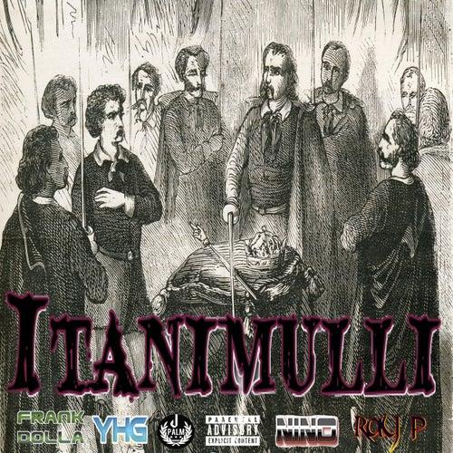 Itanimulli (feat. Frank Dolla, Nino & Ray P) by Jpalm