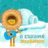 O Esquimó von Zeca Baleiro