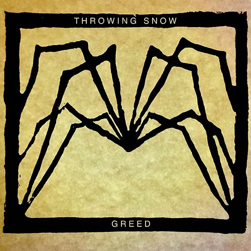 Greed by Throwing Snow