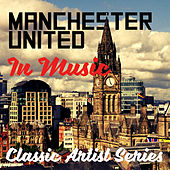 Manchester United in Music - Classic Artist Series by Various Artists