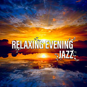 Relaxing Evening Jazz by The Jazz Instrumentals