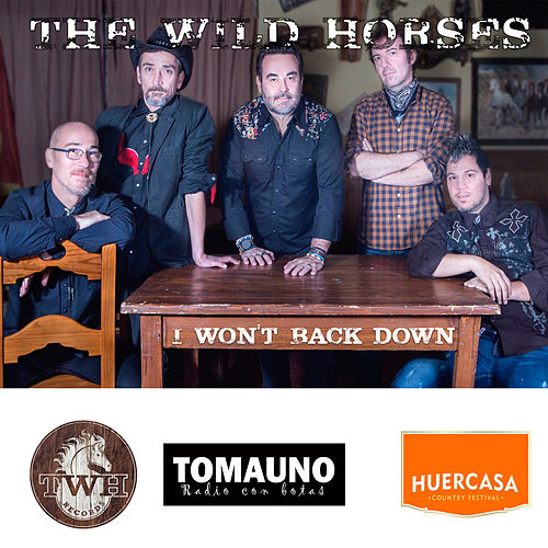 I Won't Back Down by Wild Horses