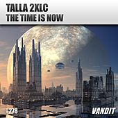 The Time Is Now by Talla 2XLC