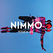 Touch Me by NIMMO