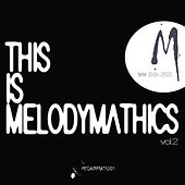 THIS IS MELODYMATHICS vol. 2 by Various Artists