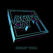 Only You von Shift K3y