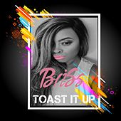 Toast It Up by Bliss