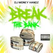 Break the Bank by Dj money handz