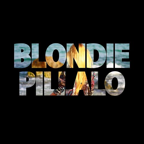 Píllalo by Blondie