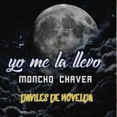 Yo me la llevo de Moncho Chavea