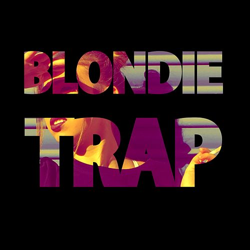 Trap by Blondie