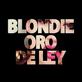 Oro de ley by Blondie