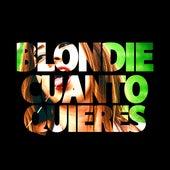 Cuánto quieres by Blondie