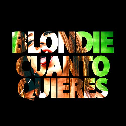 Cuánto quieres by Blondie