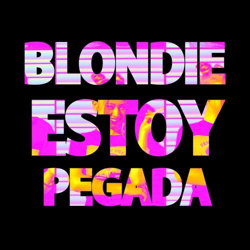 Estoy pegada by Blondie