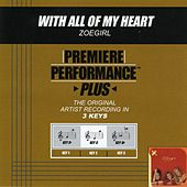 With All Of My Heart (Premiere Performance Plus Track) by ZOEgirl