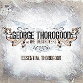 Essential Thorogood de George Thorogood
