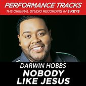 Nobody Like Jesus (Premiere Performance Plus Track) de Darwin Hobbs