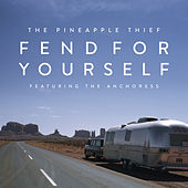 Fend for Yourself by The Pineapple Thief